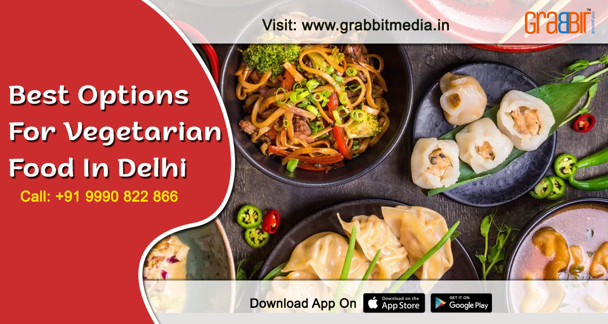 Best Options for Vegetarian Food in Delhi