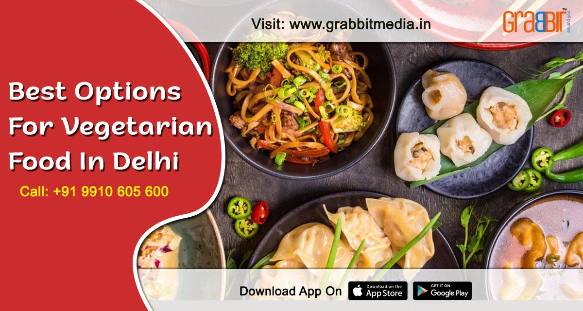 Best Options for Vegetarian Food in Delhi