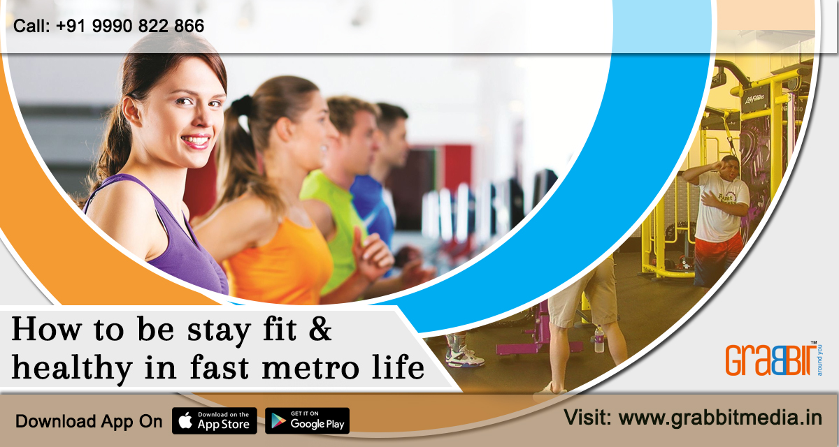 How to Stay Fit & Healthy in Fast Metro Life