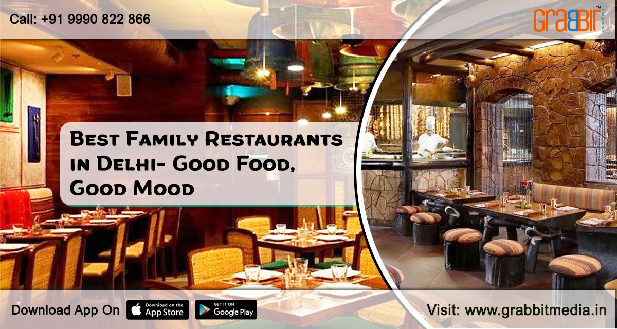 Best Family Restaurants in Delhi- Good Food, Good Mood