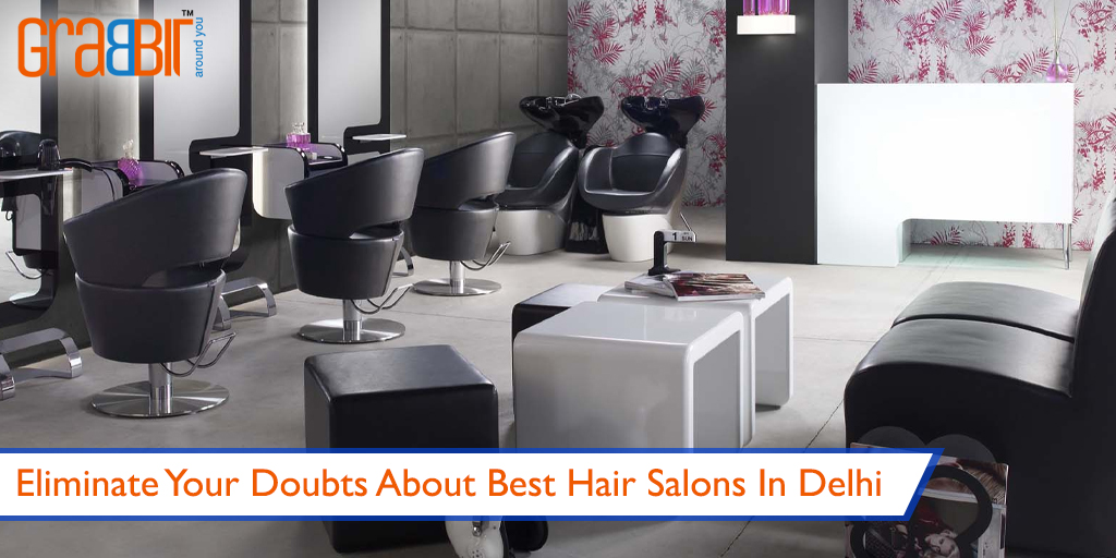 Eliminate Your Doubts About Best Hair Salons In Delhi