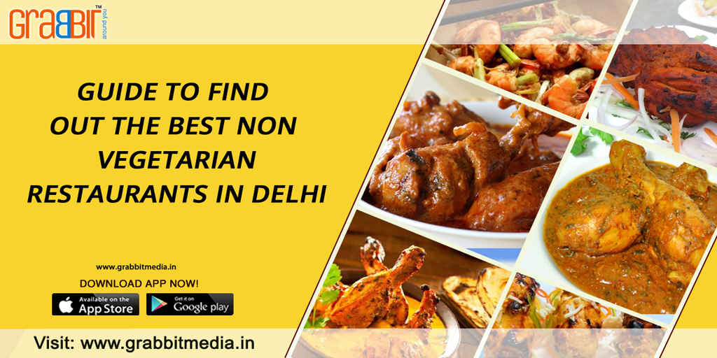 Guide to Find out the Best Non Vegetarian Restaurants in Delhi