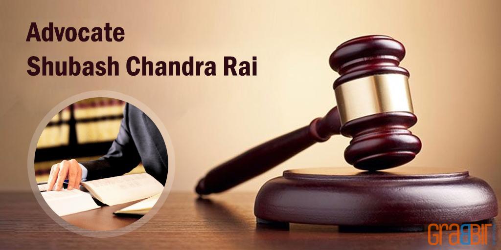 Advocate Shubash Chandra Rai